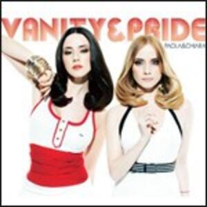 Vanity & Pride - CD Audio Singolo di Paola,Chiara