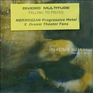 Falling to Pieces - CD Audio di Divided Multitude