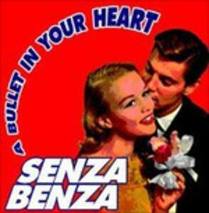A Bullet in Your Heart - CD Audio Singolo di Senzabenza