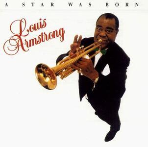 A Star Was Born - CD Audio di Louis Armstrong