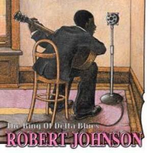 The King Of Delta Blues - CD Audio di Robert Johnson