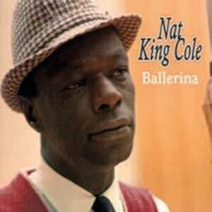 Ballerina - CD Audio di Nat King Cole