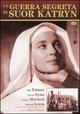 Cover Dvd DVD La guerra segreta di suor Katryn