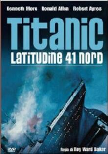 Titanic, latitudine 41 Nord di Roy Ward Baker - DVD