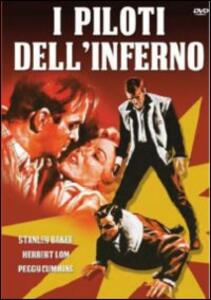 I piloti dell'Inferno di Cy Baker Endfield - DVD