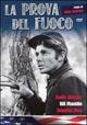 Cover Dvd DVD La prova del fuoco