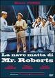 Cover Dvd La nave matta di Mr. Roberts