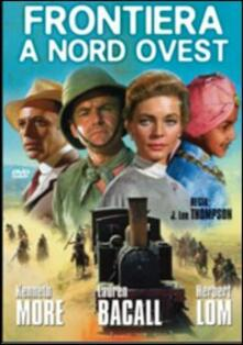 Frontiera a Nord-Ovest di Jack Lee Thompson - DVD