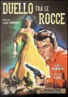 Duello tra le rocce di George Sherman - DVD
