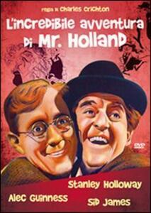 L' incredibile avventura di Mr. Holland di Charles Crichton - DVD