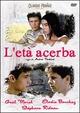 Cover Dvd DVD L'età acerba - Les roseaux sauvages