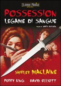 Possession. Legame di sangue di Waris Hussein - DVD