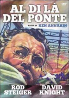 Al di là del ponte di Ken Annakin - DVD