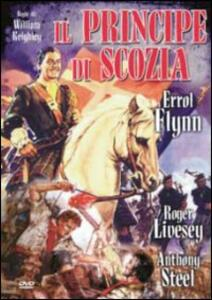 Il principe di Scozia di William Keighley - DVD