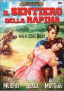 Il sentiero della rapina di Jesse Hibbs - DVD