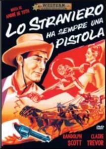 Lo straniero ha sempre una pistola di André De Toth - DVD