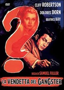 La vendetta del gangster di Samuel Fuller - DVD