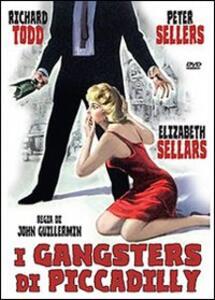 I gangsters di Piccadilly di John Guillermin - DVD