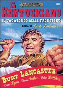 Il vagabondo delle frontiere di Burt Lancaster - DVD