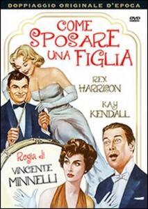 Come sposare una figlia di Vincente Minnelli - DVD