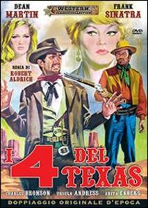 Film I quattro del Texas Robert Aldrich