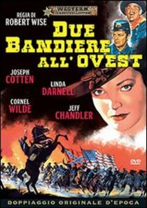 Due bandiere all'Ovest di Robert Wise - DVD