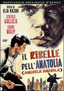 Il ribelle dell'Anatolia di Elia Kazan - DVD