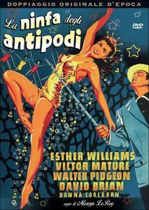 La ninfa degli antipodi di Mervyn LeRoy - DVD