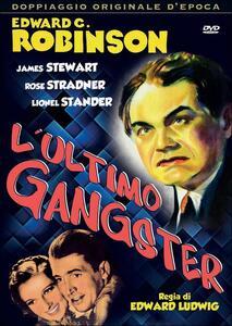 L' ultimo gangster di Edward Ludwig - DVD