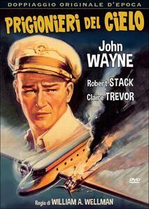 Prigionieri del cielo di William Augustus Wellman - DVD