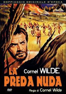 La preda nuda di Cornel Wilde - DVD