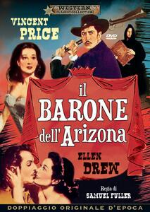 Il barone dell'Arizona (DVD) di Samuel Fuller - DVD
