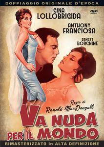Va nuda per il mondo (DVD) di Ranald MacDougall - DVD