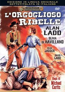 L' orgoglioso ribelle di Michael Curtiz - DVD