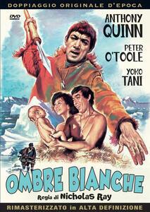 Ombre bianche (DVD) di Nicholas Ray - DVD