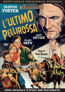 L' ultimo pellirossa (DVD) di Paul Sloane - DVD