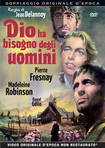 Dio ha bisogno degli uomini (DVD) di Jean Delannoy - DVD