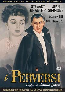 I perversi (DVD) di Arthur Lubin - DVD
