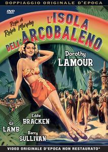 L' isola dell'arcobaleno (DVD) di Ralph Murphy - DVD