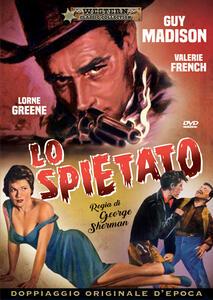 Film Lo spietato (DVD) George Sherman