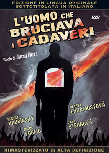 L' uomo che bruciava i cadaveri (DVD) di Juraj Herz - DVD