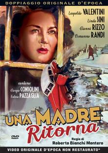 Una madre ritorna (DVD) di Roberto Bianchi Montero - DVD