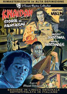 Kwaidan. Storia di fantasmi (DVD) di Masaki Kobayashi - DVD