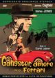 Cover Dvd Gangster, amore e... una Ferrari