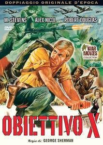 Film Obiettivo X (DVD) George Sherman