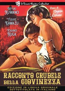 Film Racconto crudele della giovinezza (DVD) Nagisa Oshima