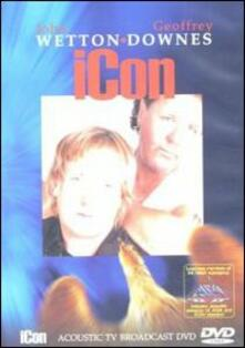 John Wetton - Geoff Downes. Icon. Acoustic TV Broadcast - DVD