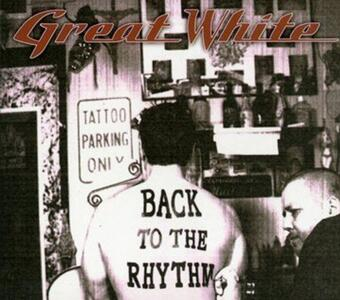 Back to the Rhythm - CD Audio di Great White