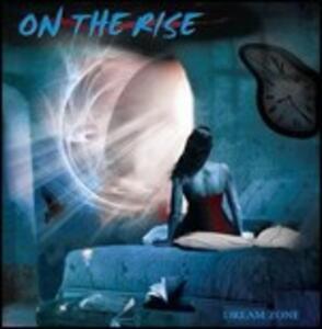Dream Zone - CD Audio di On the Rise