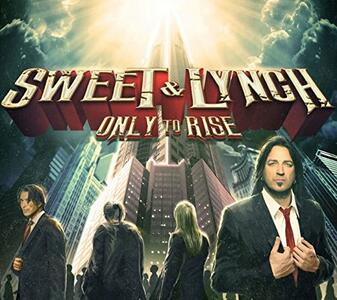 Only to Rise - CD Audio di George Lynch,Michael Sweet